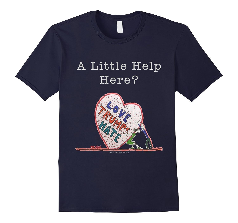 Love Trumps Hate (Help?) original t-shirt by John McLean-BN