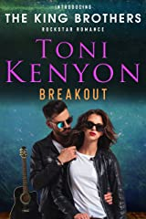 Breakout: The King Brothers Rockstar Romance Kindle Edition