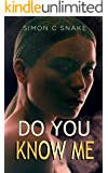 Do You Know Me (I Am Feeling their pain and will protect them. Book 3)