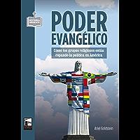 Poder evangélico: Cómo los grupos religiosos están copando la política en América (Historia Urgente nº 81) (Spanish…