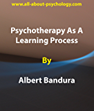 Psychotherapy As A Learning Process