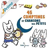 45 comptines et chansons des petits