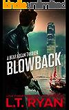 Blowback: A Bear Logan Thriller (Bear Logan Thrillers Book 2)