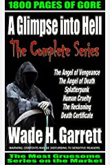 "The complete ""A Glimpse into Hell"" series - 6 books, 215 chapters, 1800 pages, 650K words of pure gore Kindle Edition"