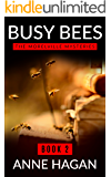 Busy Bees: The Morelville Mysteries - Book 2