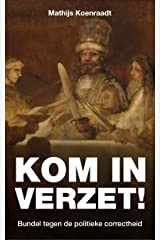 Kom in verzet!: Bundel tegen de politieke correctheid (Dutch Edition) Kindle Edition