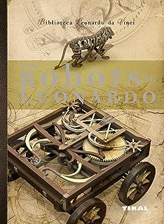 Robots De Leonardo (Biblioteca Leonardo Da Vinci)