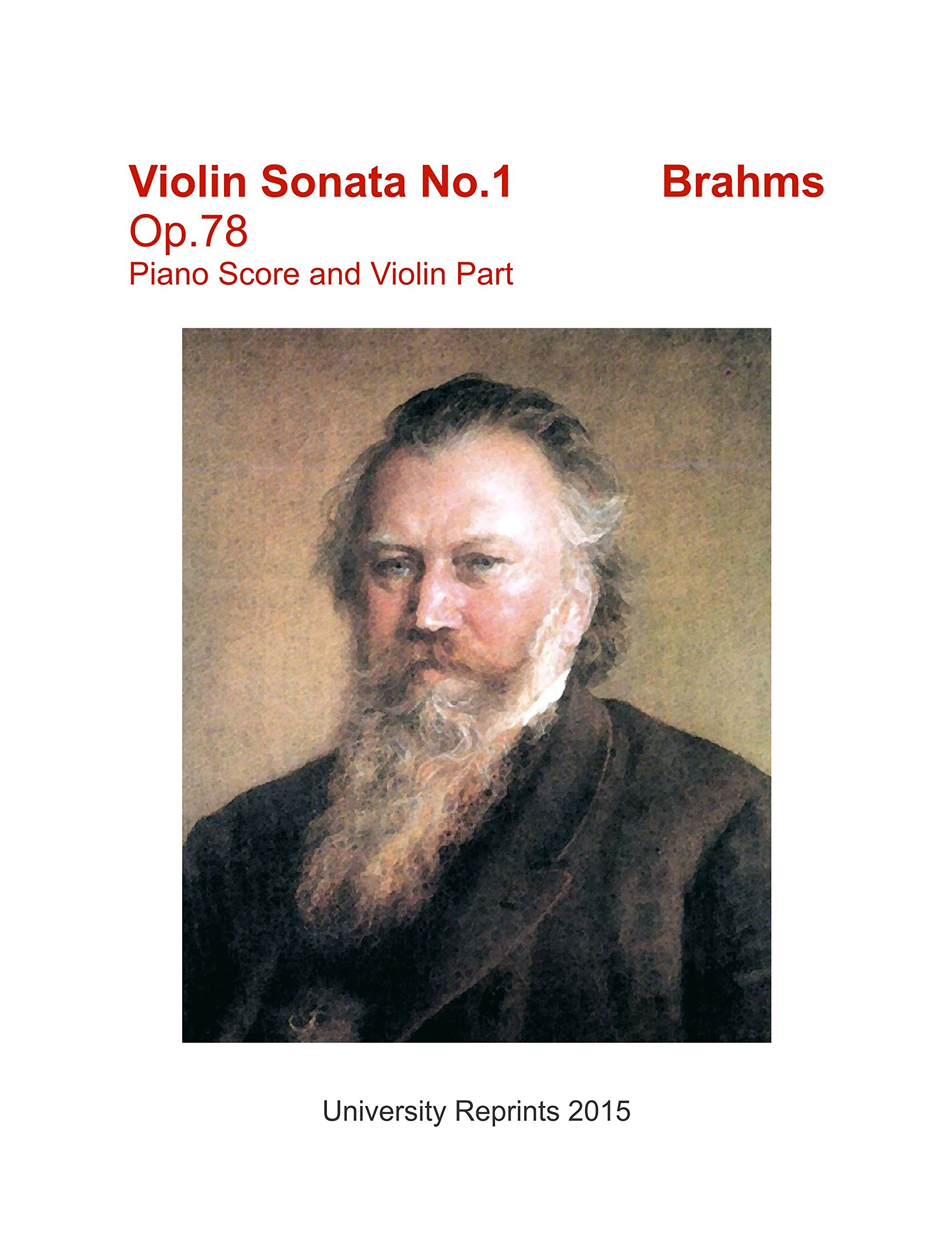 Download Violin Sonata No.1, Op.78 by Johannes Brahms. Piano Score with Violin and Separate Violin Part. [Student Loose Leaf Facsimile Edition. Re-Imaged from Original for Greater Clarity. 2015] ebook