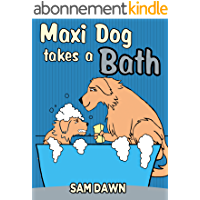 Children's Books:Maxi Dog Takes a Bath: Childrens Books with animals: (FREE VIDEO AUDIOBOOK INCLUDED) Kids Books ages 1-9 (Animal Stories for Children 3) (English Edition)