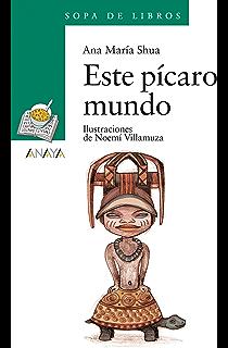 Este pícaro mundo (Literatura Infantil (6-11 Años) - Sopa De Libros