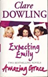 Dowling 2 in 1 (2005)                                                 Expecting Emily                                                       Amazing Grace: WITH Amazing Grace
