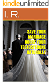 SAVE YOUR MARRIAGE BOOST YOUR TESTOSTERONE NATURALLY