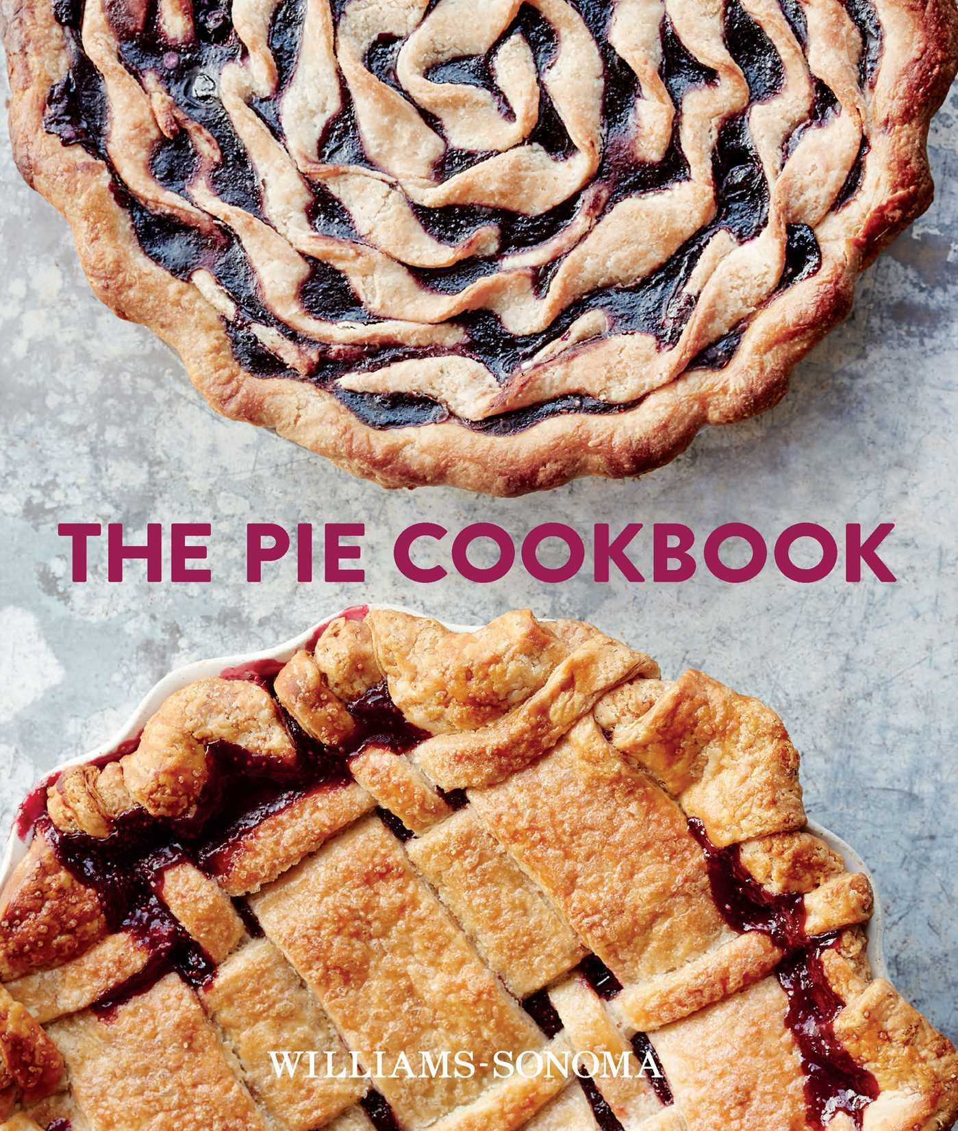 The Pie Cookbook  Delicious Fruit Special And Savory Treats