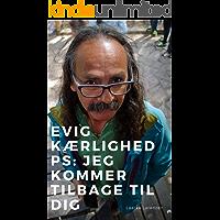 Evig kærlighed PS: Jeg kommer tilbage til dig (Danish Edition)