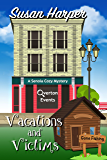 Vacations and Victims (Senoia Cozy Mystery Book 10)