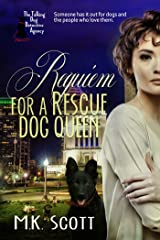 Requiem for A Rescue Dog Queen (The Talking Dog Detective Agency Book 2) Kindle Edition