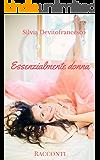 Essenzialmente donna (Italian Edition)