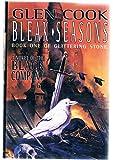 Bleak Seasons: The Sixth Chronicle of the Black Company (Glittering Stone/Glen Cook, Bk 1)