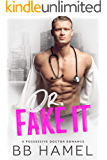Dr. Fake It: A Possessive Doctor Romance