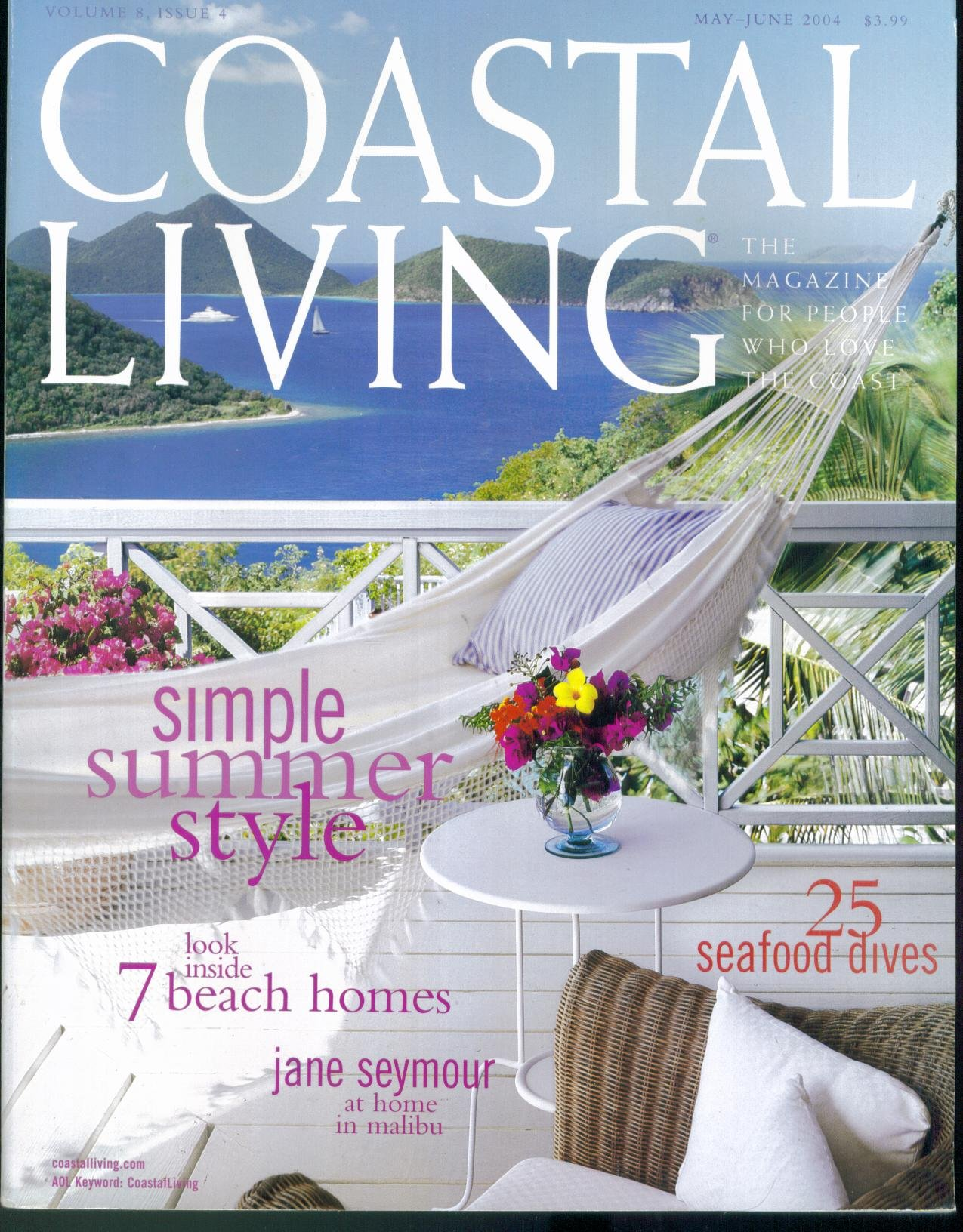 Coastal Living Magazine. May June 2004. Volume 8 Issue 4. (Simple Summer  Style; Look Inside 7 Beach Homes; Jane Seymour At Home In Malibu; 25  Seafood Dives, ...