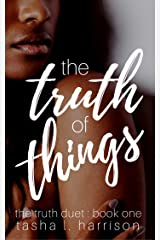 The Truth of Things: The Truth Duet: Book One Kindle Edition