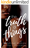 The Truth of Things: The Truth Duet: Book One