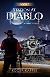 Station At Diablo: Tumbling Dreams Series, Book 1