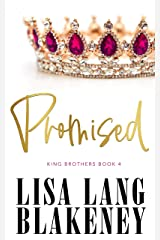 Promised (The King Brothers Series Book 4) Kindle Edition