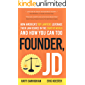 Founder, JD: How America's Top Lawyers Leverage their Law Degree in the Startup World and How You Can Too
