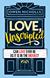 Love, Unscripted: the heart-warming, funny romance you won't be able to put down