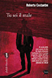 Tu sei il male: Il primo capitolo della Trilogia del Male