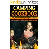 Camping Cookbook: Fun, Quick & Easy Campfire and Grilling Recipes - Grilling - Foil Packets - Open Fire Cooking - Garbage Can