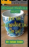 20 Fast Meals In a Mug