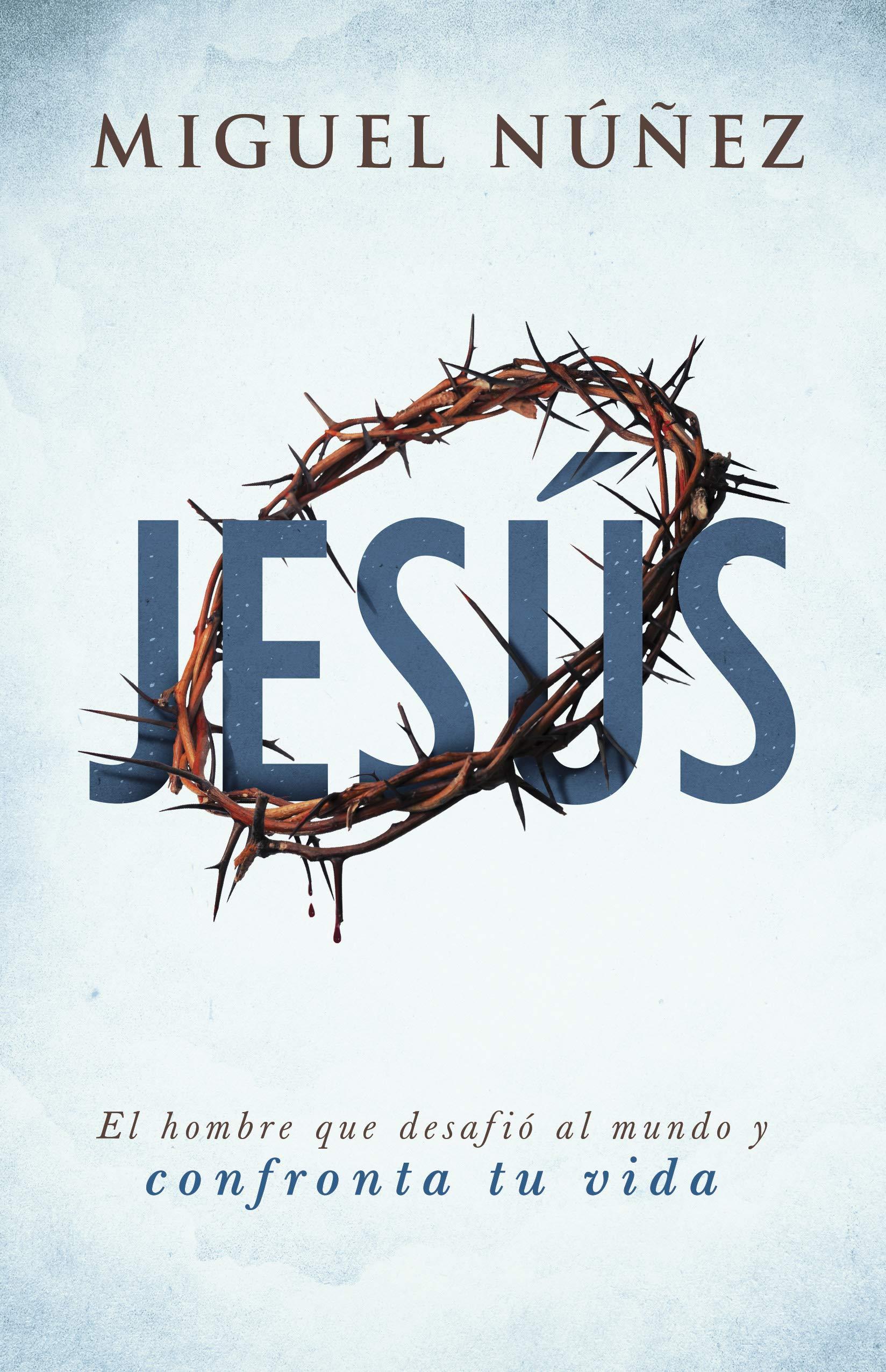 Jesús: El Hombre Que Desafió Al Mundo y Confronta Tu Vida: Amazon ...