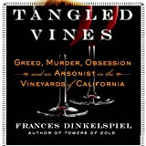 Tangled Vines: Greed, Murder, Obsession, and an