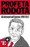 Profeta Rodotà: Gli interventi sull'Espresso 1990-2017