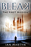 Bleak - The first mission: (The 10,000 word prequel to Bleak - The story of a shapeshifter)