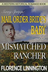 Mail Order Bride's Baby And Her Mismatched Rancher (A Western Historical Romance Book) (Sunny Springs) Kindle Edition