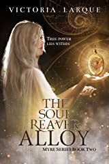 The Soul Reaver Alloy (Myre Series Book Two 2) Kindle Edition