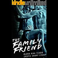 The Family Friend (OLDER MAN TABOO EROTIC SHORT STORY) (BIG MEN HARD LESSONS EROTICA)