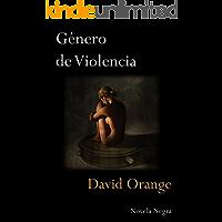 Género de violencia: Un aterrador thriller que te dejará sin aliento (Spanish Edition)