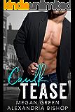 Caulk Tease: An Enemies to Lovers Romance