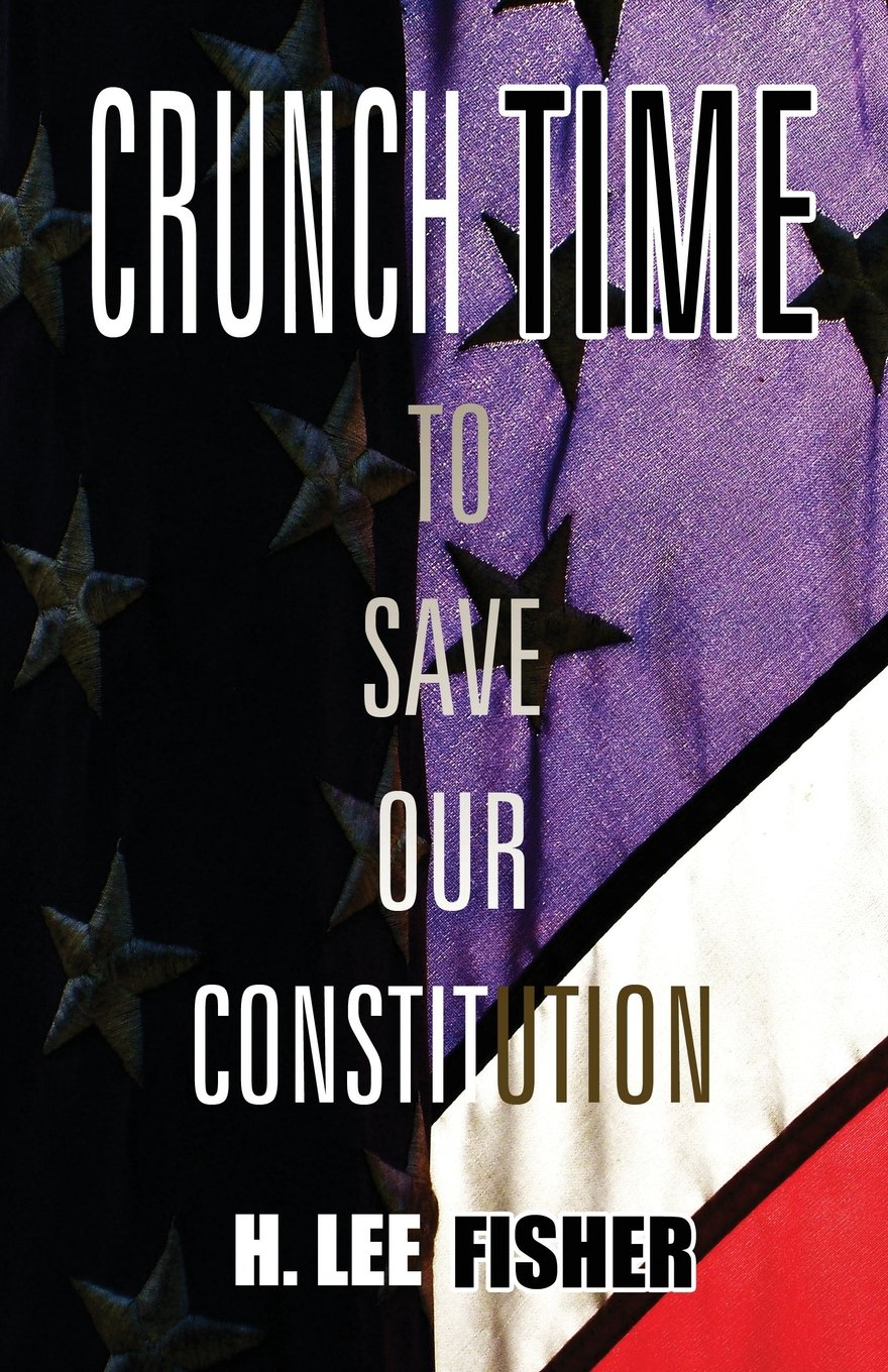 Crunch Time: To Save Our Constitution