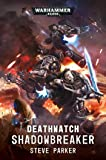 Deathwatch: Shadowbreaker