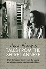 Anne Frank's Tales from the Secret Annex Kindle Edition