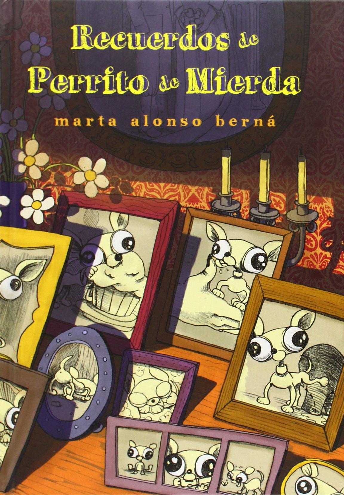 Recuerdos de Perrito de Mierda (Emociónate): Amazon.es: Alonso Berná, Marta: Libros