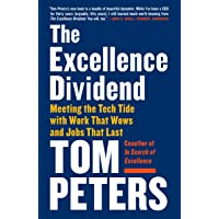 The Excellence Dividend: Meeting the Tech Tide with Work That Wows and Jobs That...