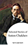 Selected Stories of Anton Chekhov (new edition) (English Edition)
