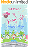 My Perfect Life at Cornish Cottage: A funny and feel-good romantic comedy (English Edition)