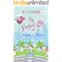 My Perfect Life at Cornish Cottage: A funny and feel-good romantic comedy